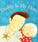 7445: DADDY IS MY HERO