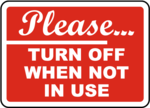 Turn off when not in use