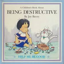 E3.152.1: BEING DESTRUCTIVE