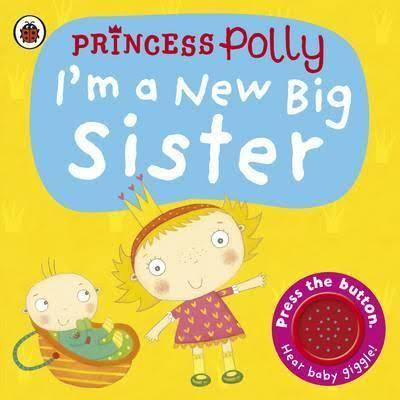 E3.070.2: PRINCESS POLLY I'M A NEW BIG SISTER