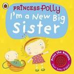 E3.070.2: PRINCESS POLLY I'M A NEW BIG SISTER