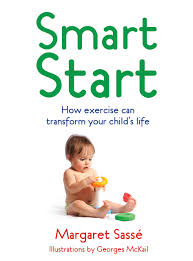 B3.459.1: SMART START: HOW EXERCISE CAN TRANSFORM YOUR CHILD'S LIFE BY MARGARET SASSE