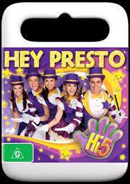 A6.114.10: Hi 5 - Hey Presto