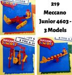 219: MECCANO JUNIOR 4603 - 3 MODELS